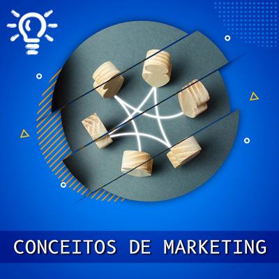 Definições de Marketing e conceitos centrais.
