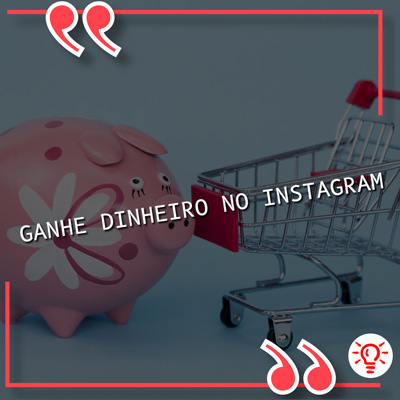 Maneiras de ganhar dinheiro no Instagram.